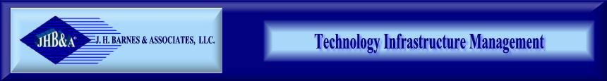TECHNOLOGY INFRASTRUCTURE MANAGEMENT